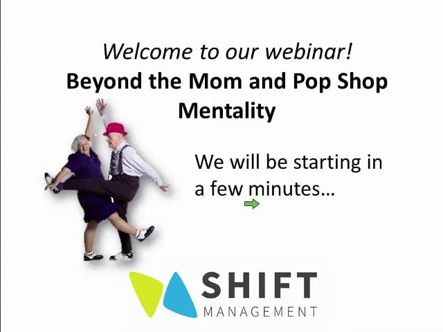 Beyond the Mom and Pop Shop mentality