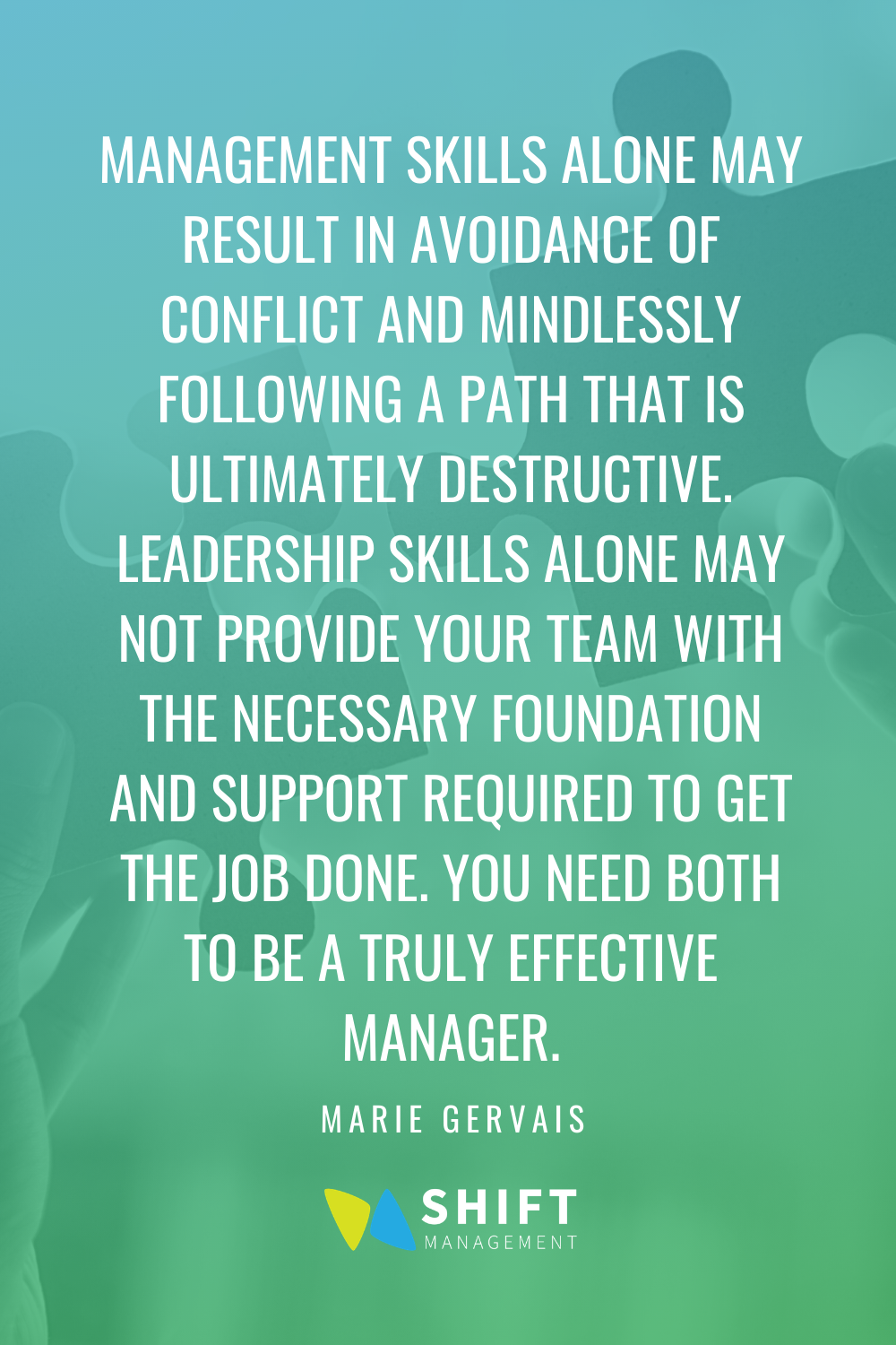 You need both the leadership and management skills to be a truly effective manager
